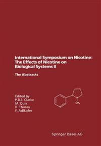 International Symposium on Nicotine: the Effects of Nicotine on Biological Systems II