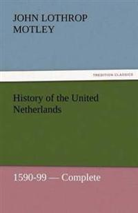 History of the United Netherlands, 1590-99 - Complete