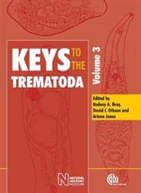Keys to the Trematoda, Volume 3