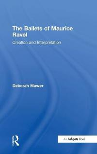 The Ballets of Maurice Ravel