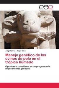 Manejo Genetico de Los Ovinos de Pelo En El Tropico Humedo