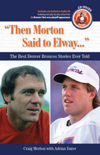 Then Morton Said to Elway...