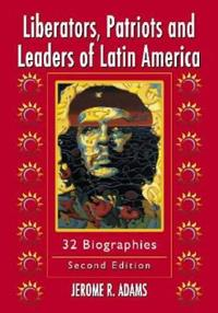 Liberators, Patriots, and Leaders of Latin America
