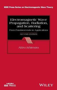Electromagnetic Wave Propagation, Radiation, and Scattering: From Fundamentals to Applications