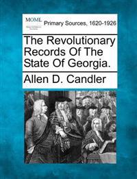 The Revolutionary Records of the State of Georgia.