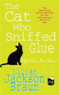 Cat who sniffed glue (the cat who... mysteries, book 8) - a delightful feli