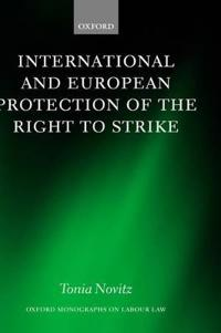 International and European Protection of the Right to Strike