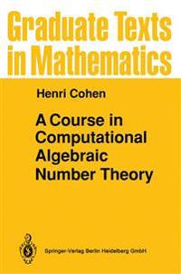 A Course in Computational Algebraic Number Theory