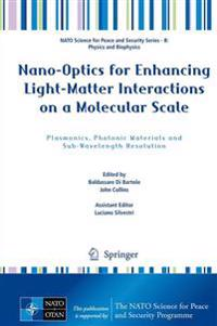 Nano-Optics for Enhancing Light-Matter Interactions on a Molecular Scale