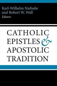 The Catholic Epistles and Apostolic Tradition