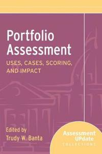 Portfolio Assessment: Uses, Cases, Scoring, and Impact