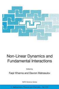 Non-Linear Dynamics and Fundamental Interactions