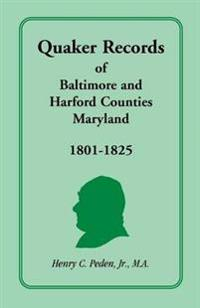 Quaker Records of Baltimore and Harford Counties, Maryland, 1801-1825