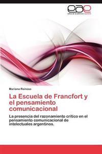 La Escuela de Francfort y El Pensamiento Comunicacional
