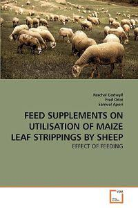 Feed Supplements on Utilisation of Maize Leaf Strippings by Sheep