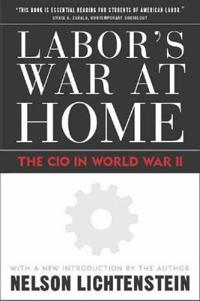 Labor's War at Home