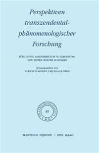 Perspektiven Transzendental-phänomenologischer Forschung/ Perspectives Transcendental-phenomenological Research