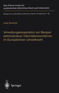 Verwaltungskooperation Am Beispiel Administrativer Informationsverfahren Im Europ�ischen Umweltrecht