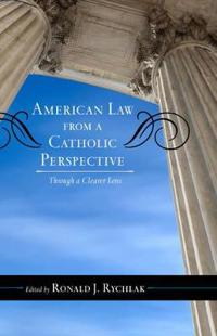 American Law from a Catholic Perspective: Through a Clearer Lens