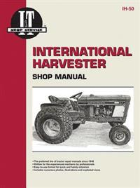 International Harvester Shop Manual Models Intl Cub 154 Lo-Boy,    Intl Cub 184 Lo-Boy, Intl Cub 185 Lo-Boy, Farmall Cub, Intl Cub, Intl Cub Lby Ih-5