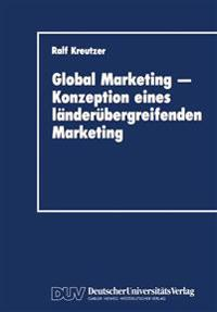 Global Marketing - Konzeption Eines Landerubergreifenden Marketing