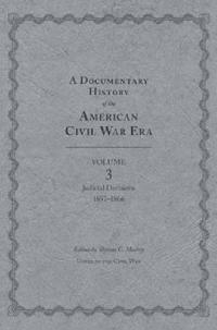 A Documentary History of the American Civil War Era