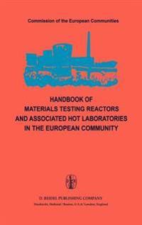 Handbook of Materials Testing Reactors and Associated Hot Laboratories in the European Community
