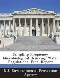 Sampling Frequency Microbiological Drinking Water Regulations, Final Report