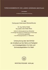 Untersuchung Über Den Einfluß Der Anlaßzeit Auf Die Härte Und Festigkeit Von Kreissägeblättern Für Holz Und Schmelzsägeblättern Für Stahl