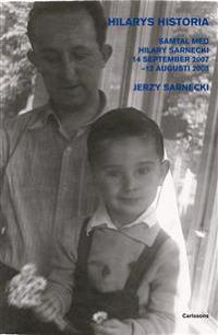 Hilarys historia : samtal med Hilary Sarnecki 14 september 2007 - 12 augusti 2008
