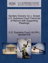 Sanitary Grocery Co V. Snead U.S. Supreme Court Transcript of Record with Supporting Pleadings