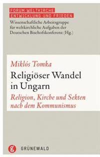 Religioser Wandel in Ungarn: Religion, Kirche Und Sekten Nach Dem Kommunismus