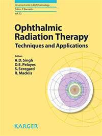 Ophthalmic Radiation Therapy: Techniques and Applications