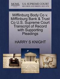 Mifflinburg Body Co V. Mifflinburg Bank & Trust Co U.S. Supreme Court Transcript of Record with Supporting Pleadings