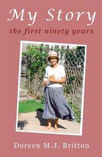 My Story: The First Ninety Years