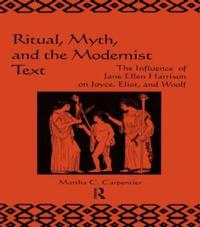 Ritual, Myth, and the Modernist Text