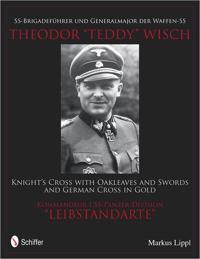 """SS-BrigadefA""""hrer und Generalmajor der Waffen-SS Theodor """"Teddy"""" Wisch"""