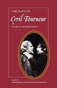 The Plays of Cyril Tourneur