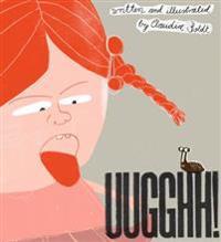 Uugghh!
