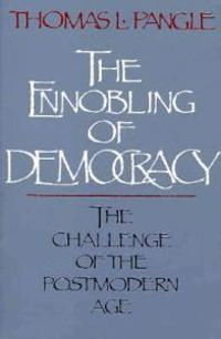 The Ennobling of Democracy