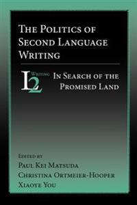 The Politics of Second Language Writing