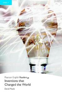 Inventions That Changed the World, Level 4, Pearson English Readers