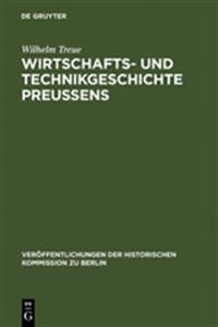 Wirtschafts-Und Technikgeschichte Preussens