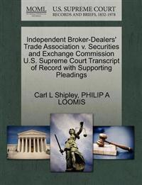 Independent Broker-Dealers' Trade Association V. Securities and Exchange Commission U.S. Supreme Court Transcript of Record with Supporting Pleadings