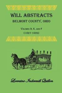 Will Abstracts Belmont County, Ohio, (1827-1839)