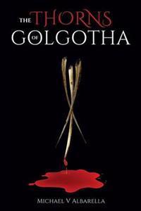 The Thorns of Golgotha