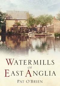 Watermills of East Anglia