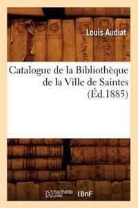 Catalogue de La Bibliotheque de La Ville de Saintes