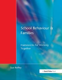 School Behaviour and Families