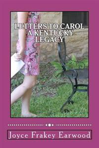 Letters to Carol a Kentucky Legacy
